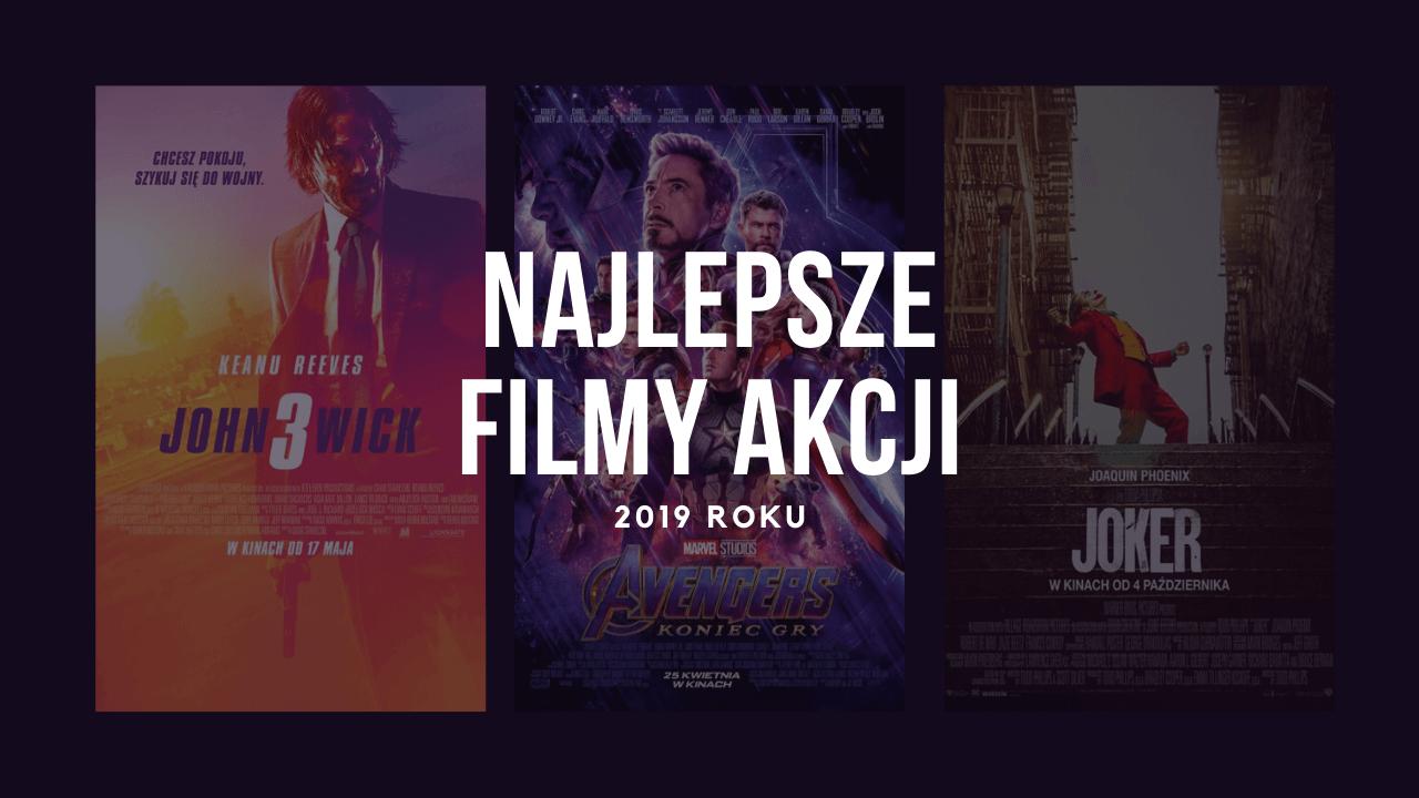 Najlepsze filmy akcji 2019 roku